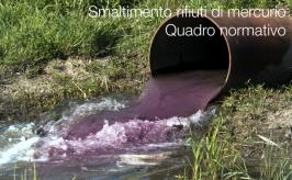 Smaltimento rifiuti di mercurio: il quadro normativo