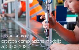 Lavori usuranti | proroga per la compilazione modello al 30.05.2020