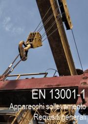 EN 13001-1:2015 Apparecchi di sollevamento - Principi e requisiti generali progettuali