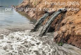 Procedure SNPA per le istruttorie di danno ambientale