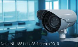 Nota INL 1881 del 25 febbraio 2019 | Videosorveglianza