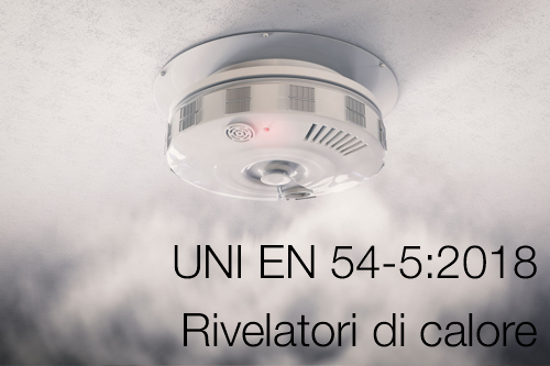 UNI EN 54 5 2018 Rivelatori di calore