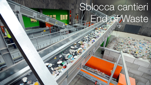 Sblocca cantieri End of Waste