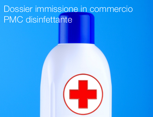 Dossier immissione in commercio PMC disinfettante