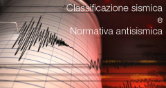Classificazione sismica e la normativa antisismica